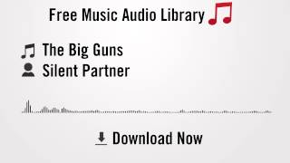 The Big Guns - Silent Partner (YouTube Royalty-free Music Download)