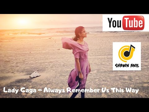 Lady Gaga - Always Remember Us This Way | Cover Song | #StayHome & Enjoy Music #WithMe Shawn Anil