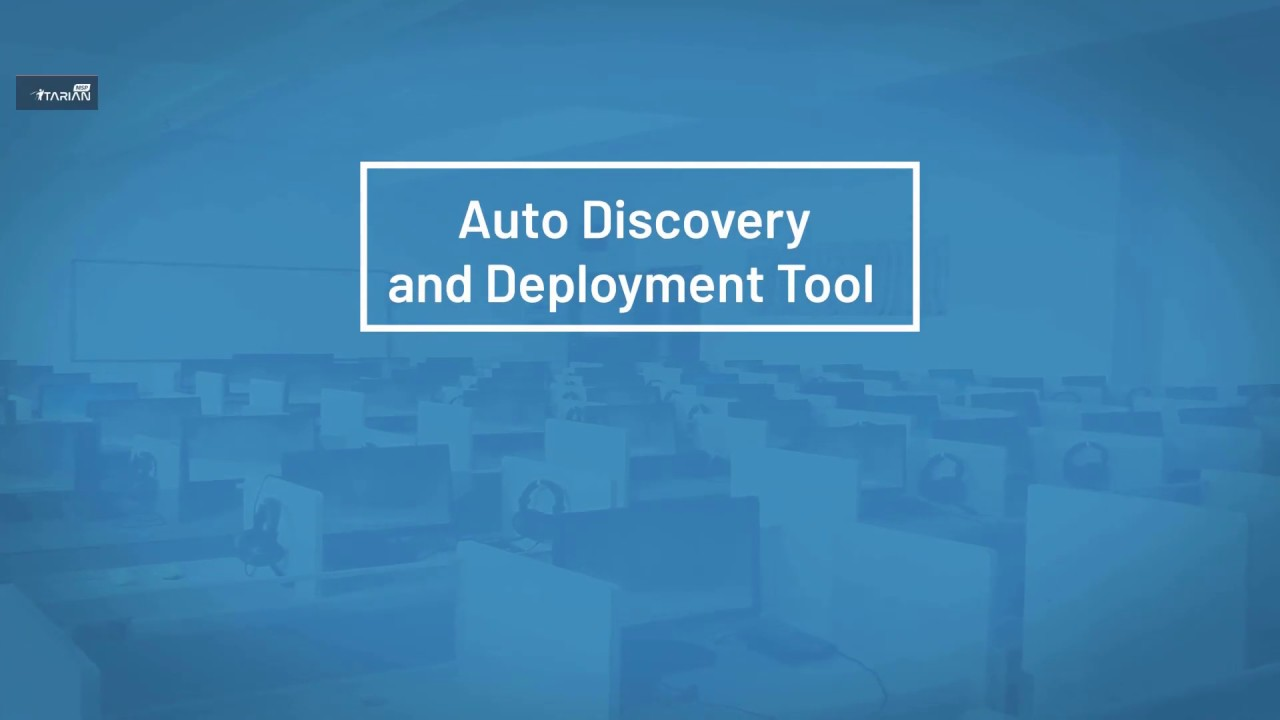 ITarian How-to Video Series: Auto Discovery and Deployment Tool Setup