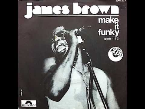 "James Brown ""Make it Funky"" Parts 1, 2, 3 & 4"