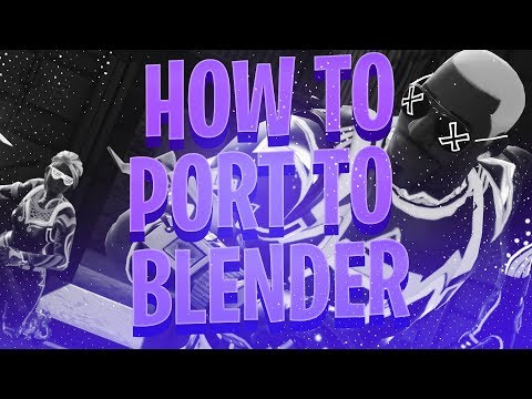 How To Port Fortnite Models To Blender Best Way