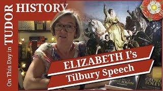 August 9 -  Elizabeth I's Tilbury Speech