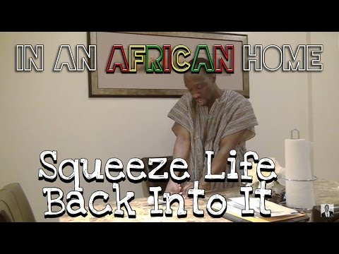 In An African Home: Squeeze Life Back Into It!