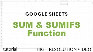 Google Sheets - SUMIFS, SUM Functions Intro Tutorial