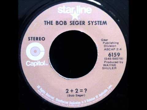 The Bob Seger System - 2+2=?