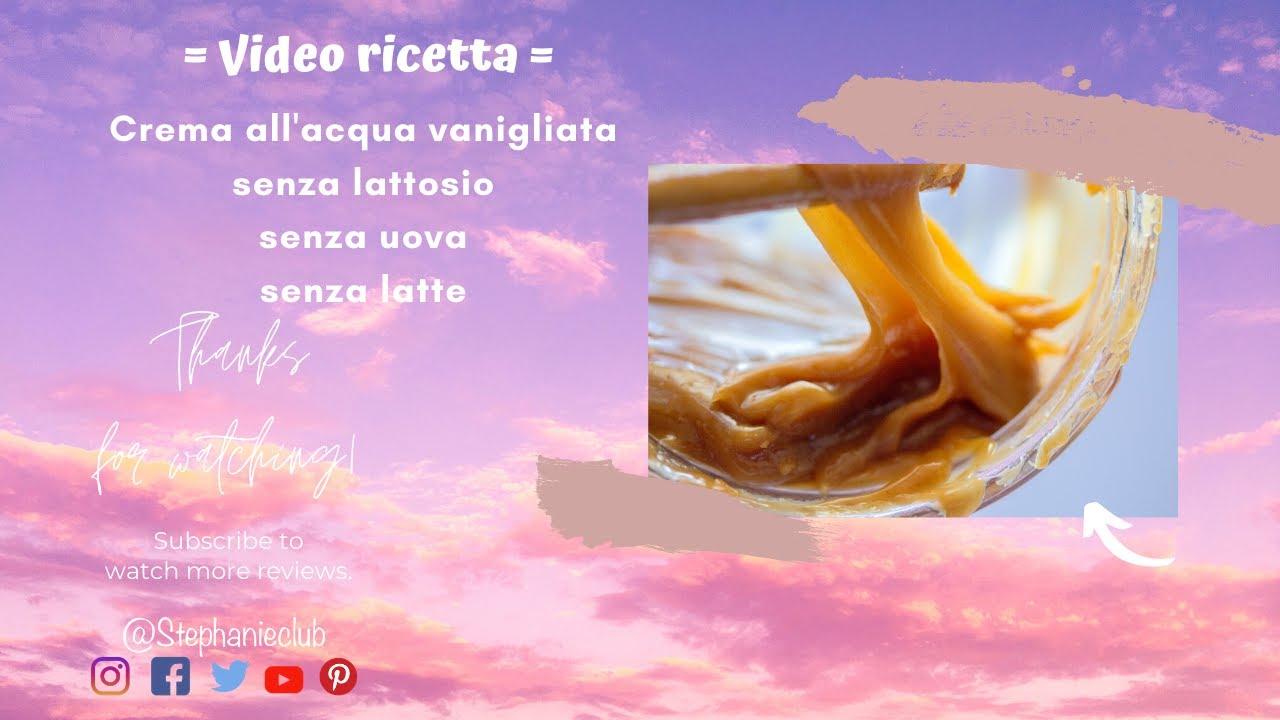 Crema all'acqua vanigliata - senza lattosio - senza uova  - senza latte | stephanieclub