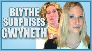 Blythe Surprises Gwyneth!