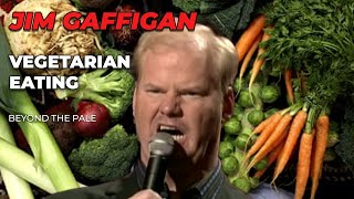 """Vegetarian Eating"" - Jim Gaffigan Stand up (Beyond the Pale)"