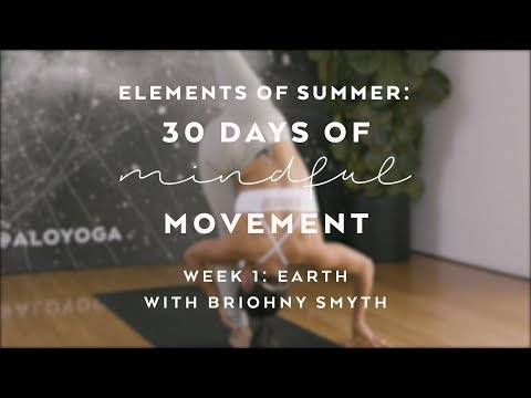 Root to Rise Yoga Flow with Briohny Smyth — Elements of Summer: 30 Days of Mindful Movement