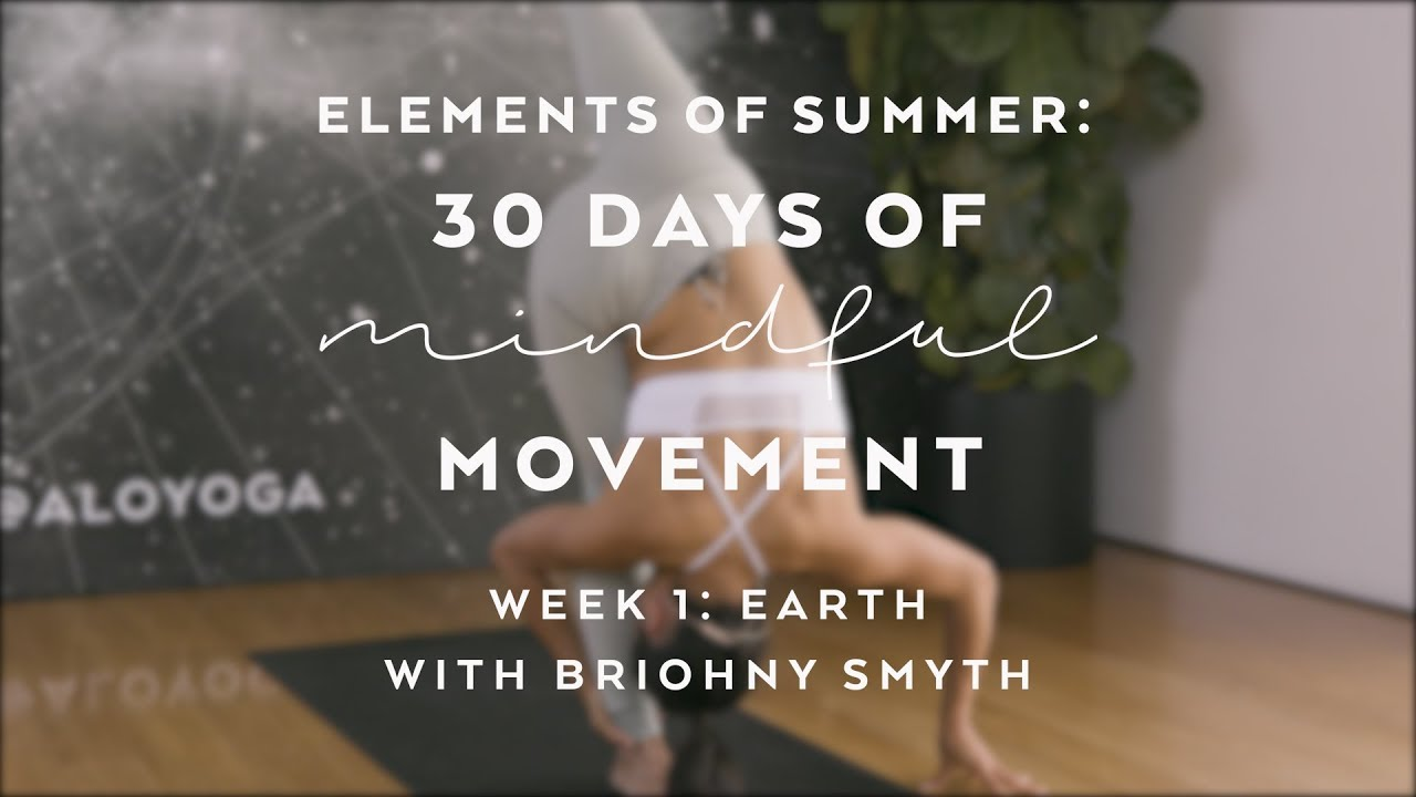 Root To Rise Yoga Flow With Briohny Smyth Elements Of Summer 30 Days Of Mindful Movement Youtube