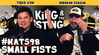 Small Fists | King and the Sting w/ Theo Von & Brendan Schaub #98