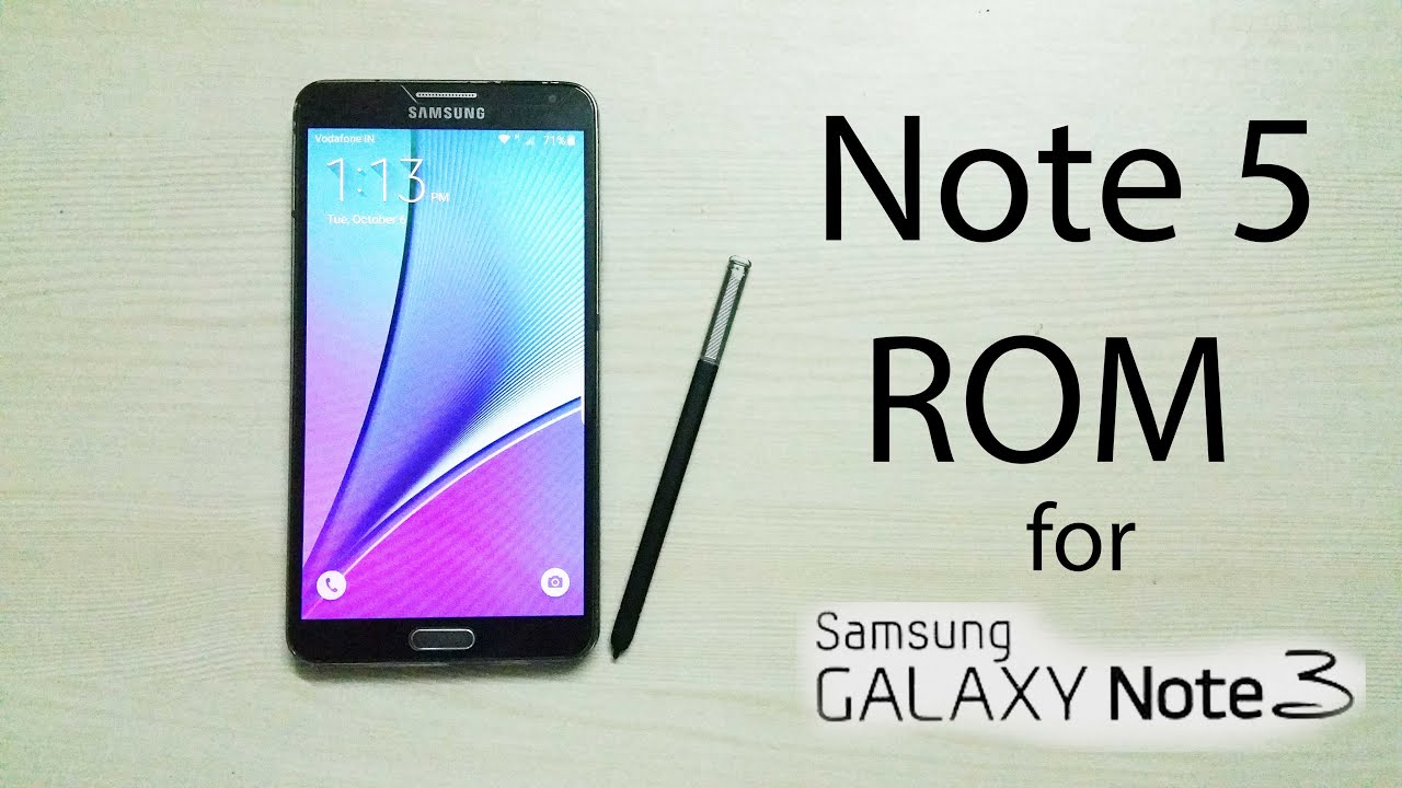 Already own the note 7 rom for note 5