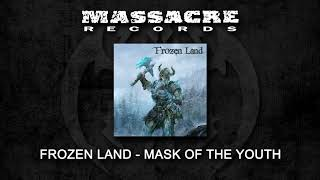 FROZEN LAND - Mask Of The Youth (Official Single)