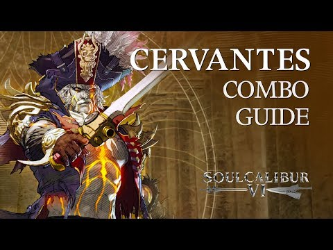 CERVANTES Beginner Combo Guide - SOULCALIBUR VI