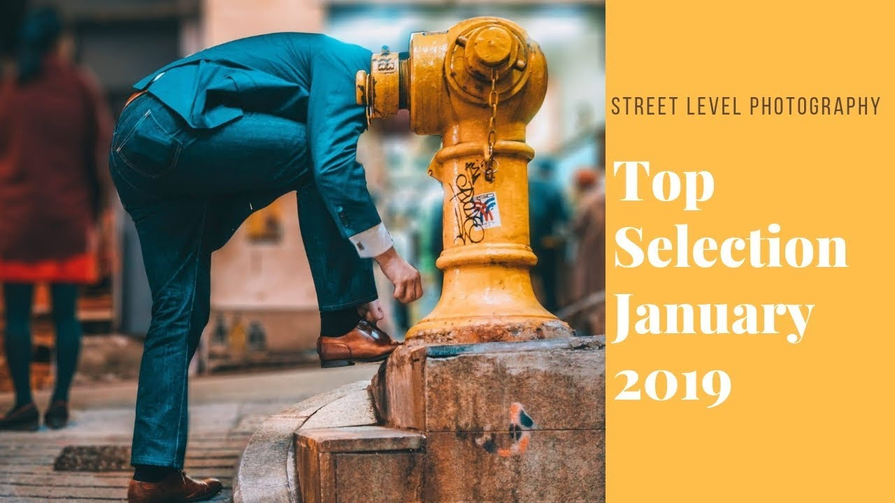 Street Photography: Top Selection - January 2019 -
