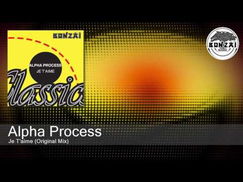 Alpha Process - Je T'aime (Original Mix)