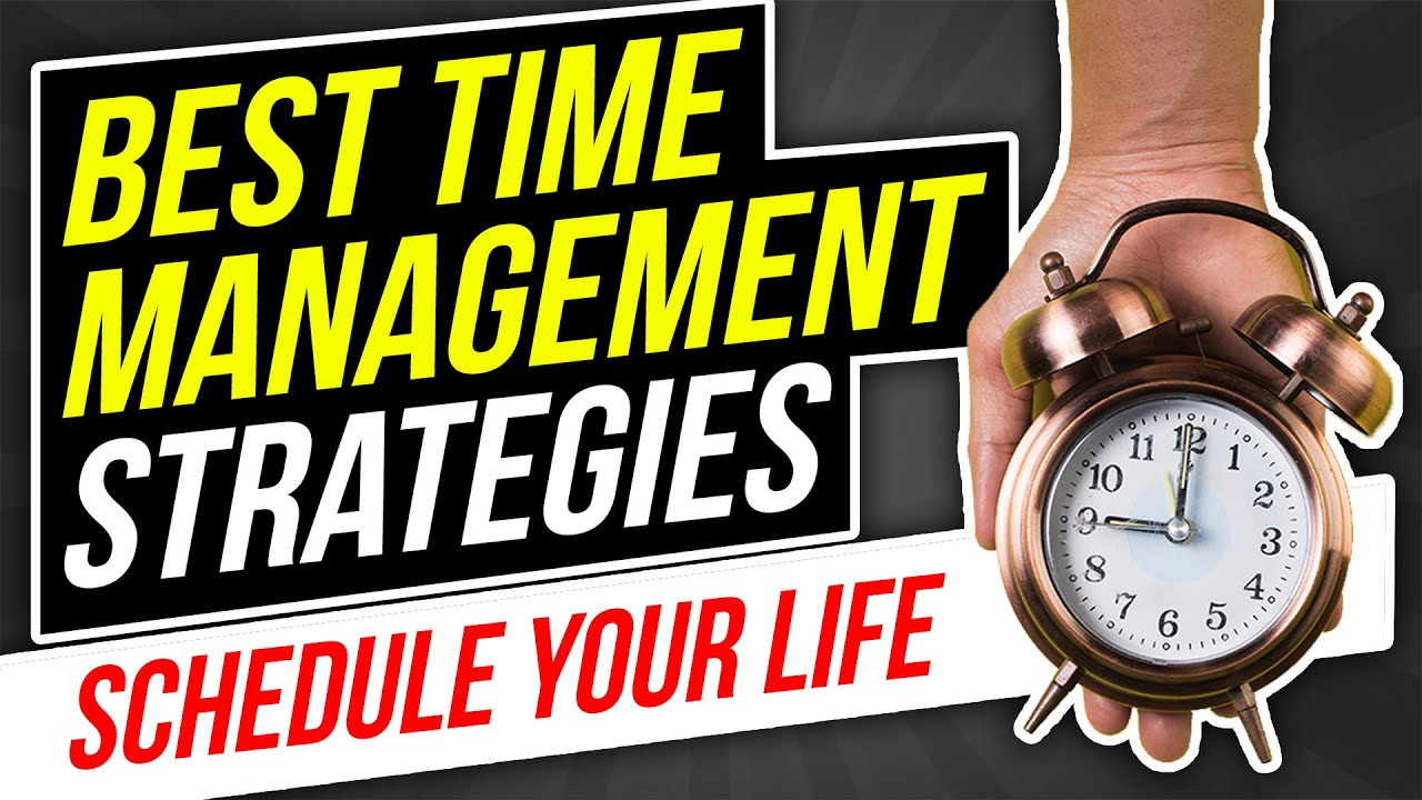 Best TIME MANAGEMENT STRATEGIES  For Scheduling Your LIFE