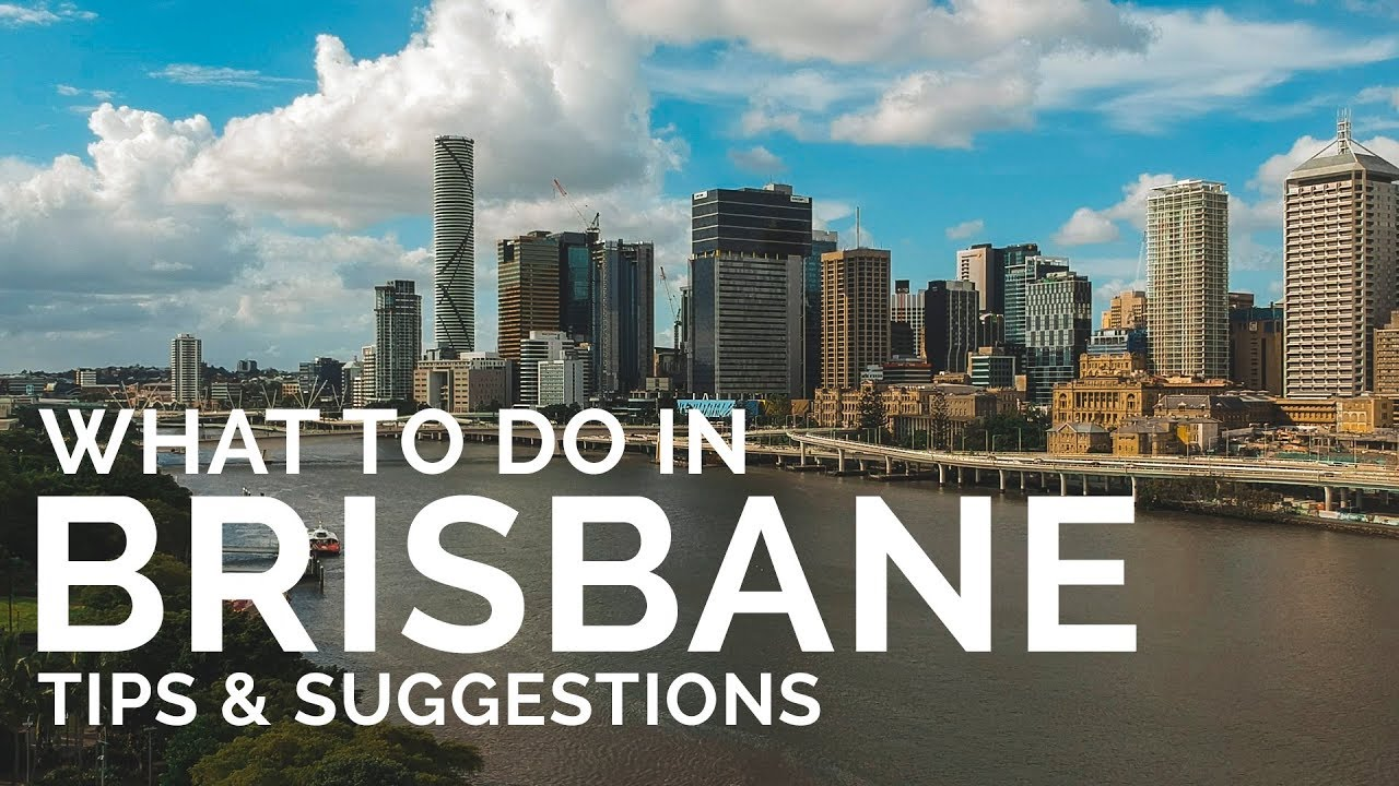 What To Do in Brisbane | Guide, Tips & Suggestions