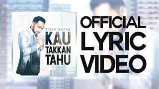 Video Zizan Razak - Kau Takkan Tahu [Official Lyric Video] download MP3, 3GP, MP4, WEBM, AVI, FLV Oktober 2018