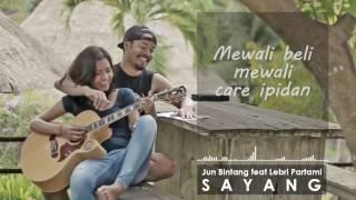 Jun Bintang feat Lebri Partami - SAYANG ( Lirik )