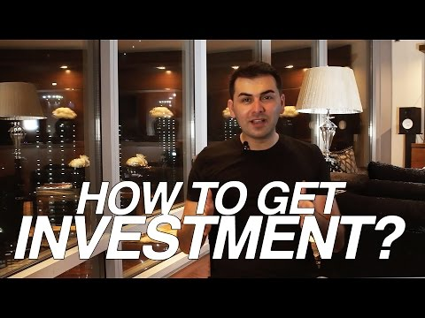 HOW TO GET INVESTMENT!