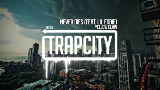 Yellow Claw   Never Dies feat  Lil Eddie