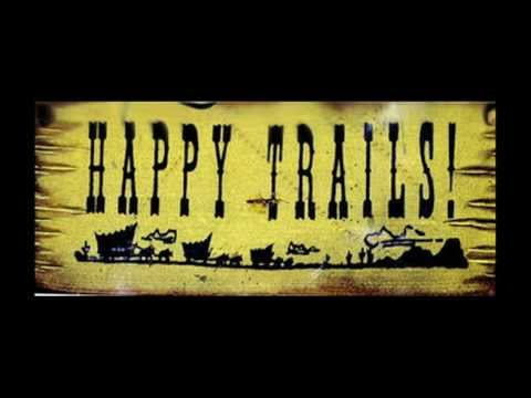 Happy Trails to You by Roy Rogers and Dale Evans