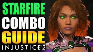 INJUSTICE 2 - STARFIRE COMBO GUIDE - Easy to Advanced!