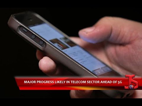Major progress likely in telecom sector ahead of 5G