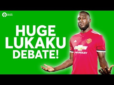 The HUGE Lukaku Debate!
