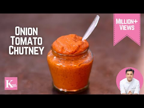 Onion Tomato Chutney Recipe For Idli Dosa Upma | Kunal Kapur South Indian Breakfast Chutney Recipes