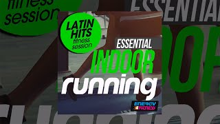 E4F - Essential Indoor Running Latin Hits Fitness Session - Fitness & Music 2019
