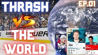NEW HUT WAGER SERIES - Thrash Vs. The World - NHL 21