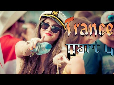 Trance 2017 EDM Mix | Part 4