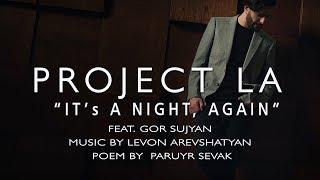 """""""It's a Night, Again"""" (Ահա նորից գիշեր ) by Project LA"""