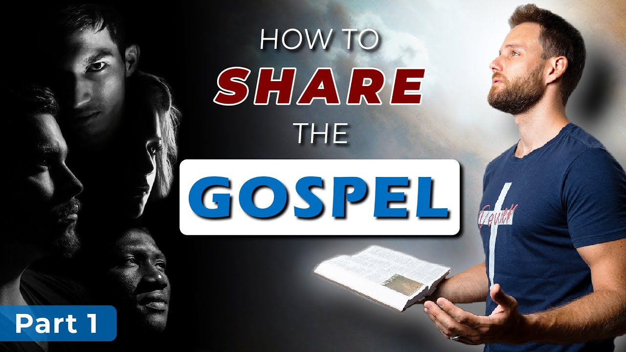 How to SHARE THE GOSPEL to unbelievers || Part 1