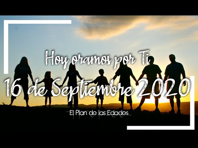 HOY ORAMOS POR TI | SEPTIEMBRE 16 de 2020 | Oración Devocional por las familias