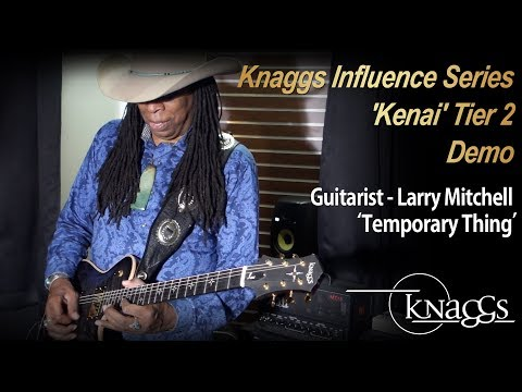 [MusicForce] Knaggs 'Kenai' Tier2 Demo (Feat. Larry Mitchell) - 'Temporary Thing'