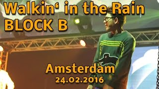 Block B - Walkin' In The Rain - Fancam Amsterdam 24/02/2017