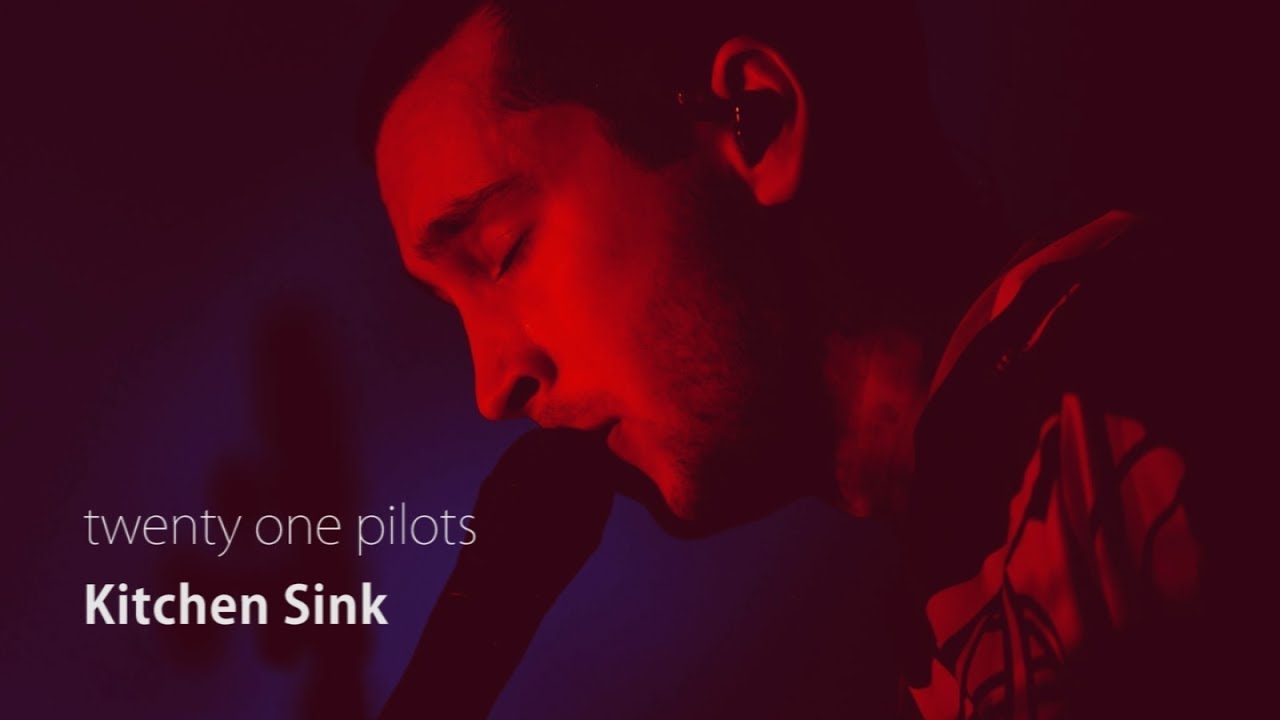 twenty one pilots kitchen sink lyrics twenty one pilots kitchen sink 中文歌詞字幕 lyrics with 9499