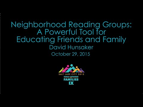 Neighborhood Reading Groups: A Powerful Tool for Educating Friends and Family - David Hunsaker