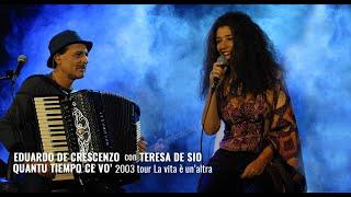 2003. Eduardo De Crescenzo con Teresa De Sio QUANTU TIEMPO CE VO'