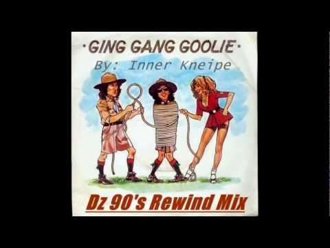 Ging Gang Gooly Dz 90s Rewind Mix   Inner Kneipe