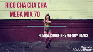Megamix 70 Rico Cha Cha Cha zumbachoreo by Wendy Dance