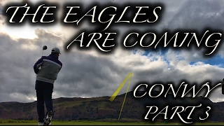 THE EAGLES ARE COMING! Conwy Part 3 - With Rick Shiels and Matt Fryer