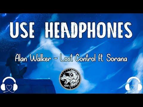 Alan Walker ‒ Lost Control ft. Sorana (8D AUDIO)🎧