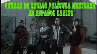 GUERRA DE CHOLOS PELÍCULA MEXICANA EN ESPAÑOL LATINO. WMA
