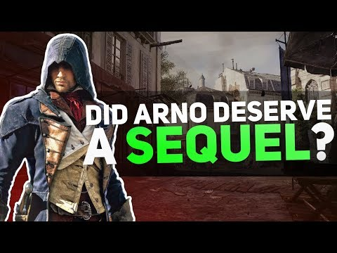 Assassin's Creed - Did Arno Need/Deserve a Sequel