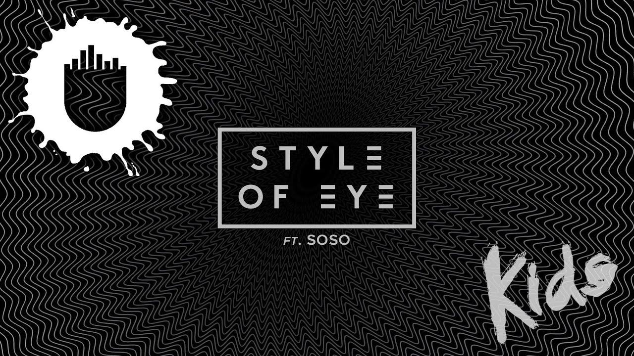 Download Style Of Eye feat. Soso - Kids (Lyric Video)
