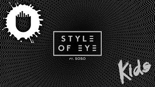 Style Of Eye feat. Soso - Kids (Lyric Video)